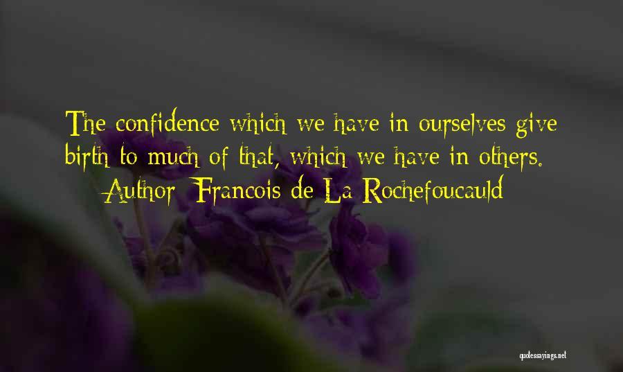 Giving Birth Quotes By Francois De La Rochefoucauld