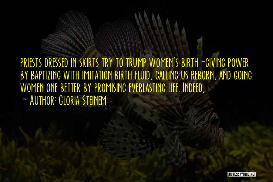 Giving Birth Quotes By Gloria Steinem