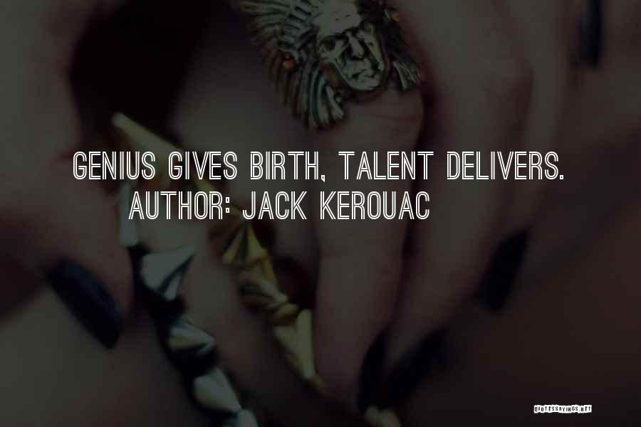 Giving Birth Quotes By Jack Kerouac