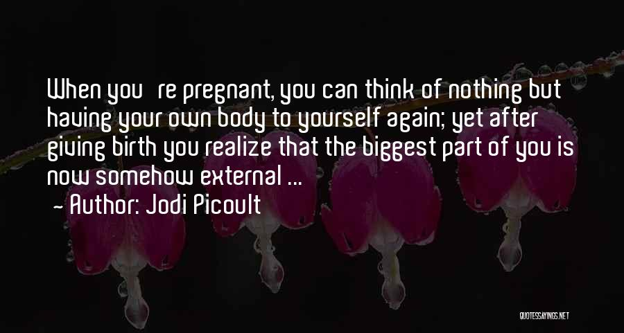 Giving Birth Quotes By Jodi Picoult