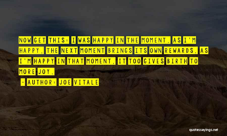 Giving Birth Quotes By Joe Vitale