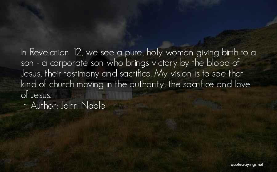 Giving Birth Quotes By John Noble