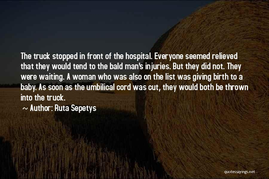 Giving Birth Quotes By Ruta Sepetys