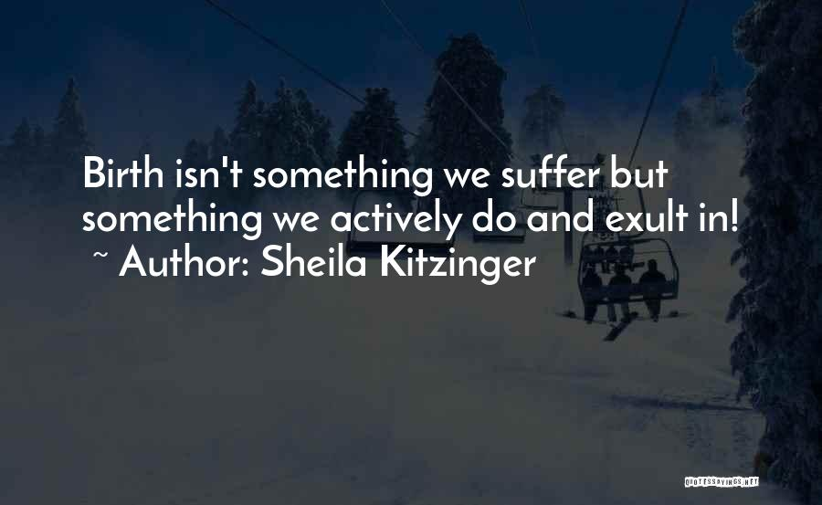 Giving Birth Quotes By Sheila Kitzinger