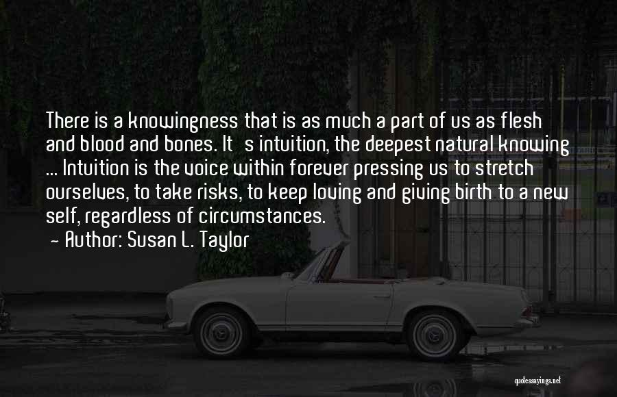 Giving Birth Quotes By Susan L. Taylor
