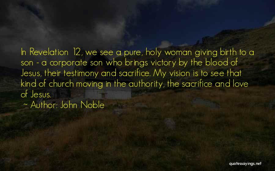 Giving Birth To A Son Quotes By John Noble