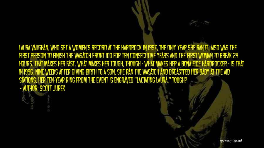 Giving Birth To A Son Quotes By Scott Jurek