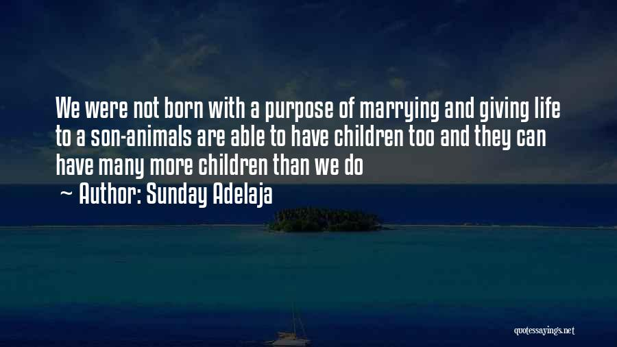 Giving Birth To A Son Quotes By Sunday Adelaja
