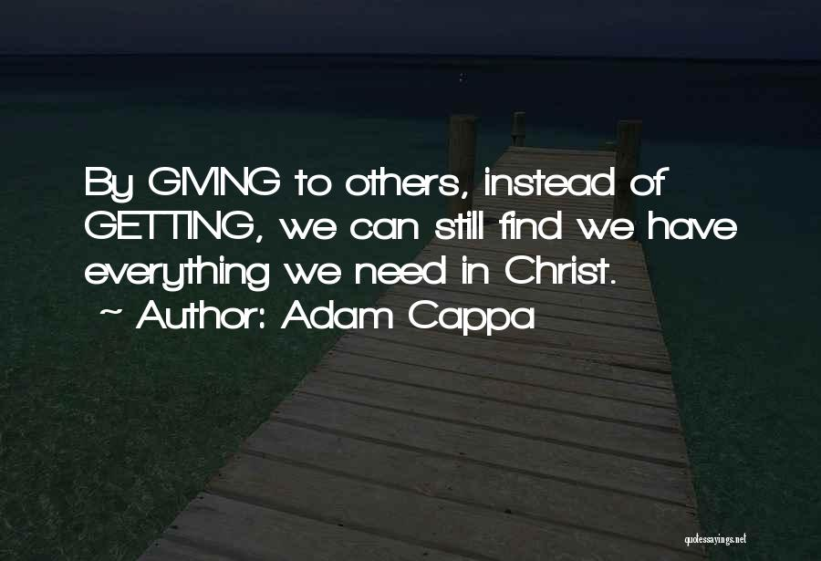 Giving Everything And Getting Nothing Quotes By Adam Cappa