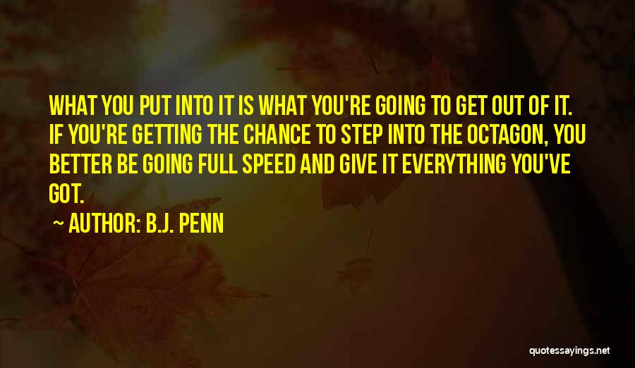 Giving Everything And Getting Nothing Quotes By B.J. Penn