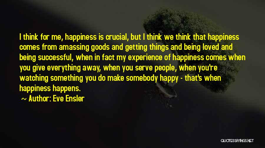 Giving Everything And Getting Nothing Quotes By Eve Ensler