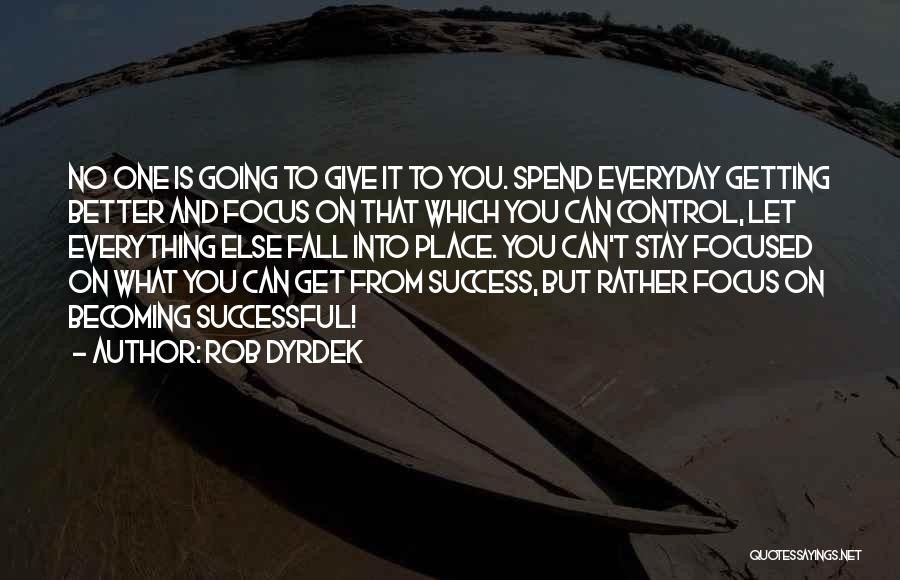 Giving Everything And Getting Nothing Quotes By Rob Dyrdek