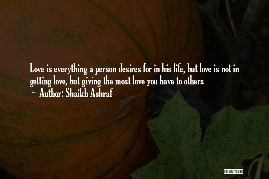 Giving Everything And Getting Nothing Quotes By Shaikh Ashraf