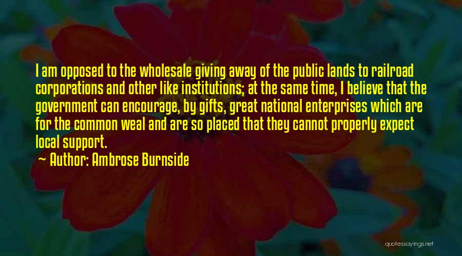 Giving Gifts Quotes By Ambrose Burnside