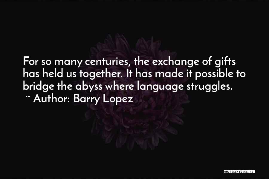 Giving Gifts Quotes By Barry Lopez