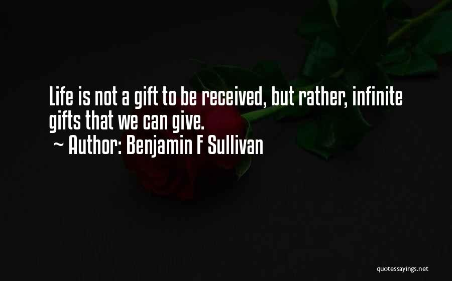 Giving Gifts Quotes By Benjamin F Sullivan