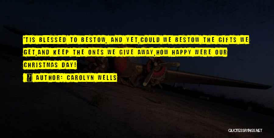 Giving Gifts Quotes By Carolyn Wells