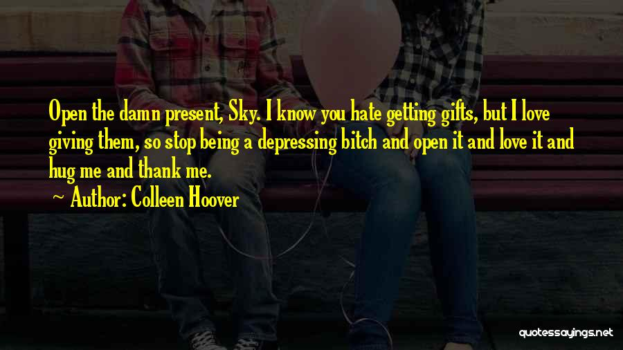 Giving Gifts Quotes By Colleen Hoover
