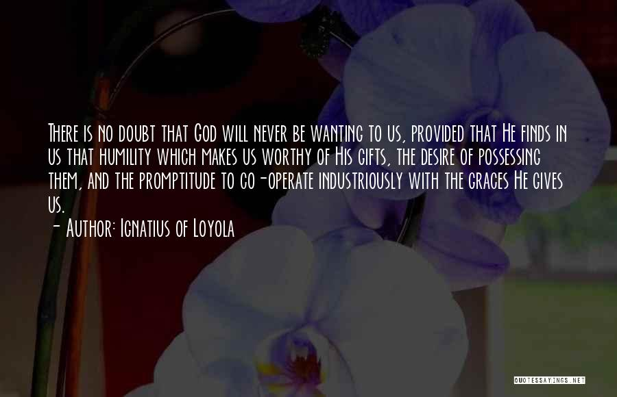 Giving Gifts Quotes By Ignatius Of Loyola