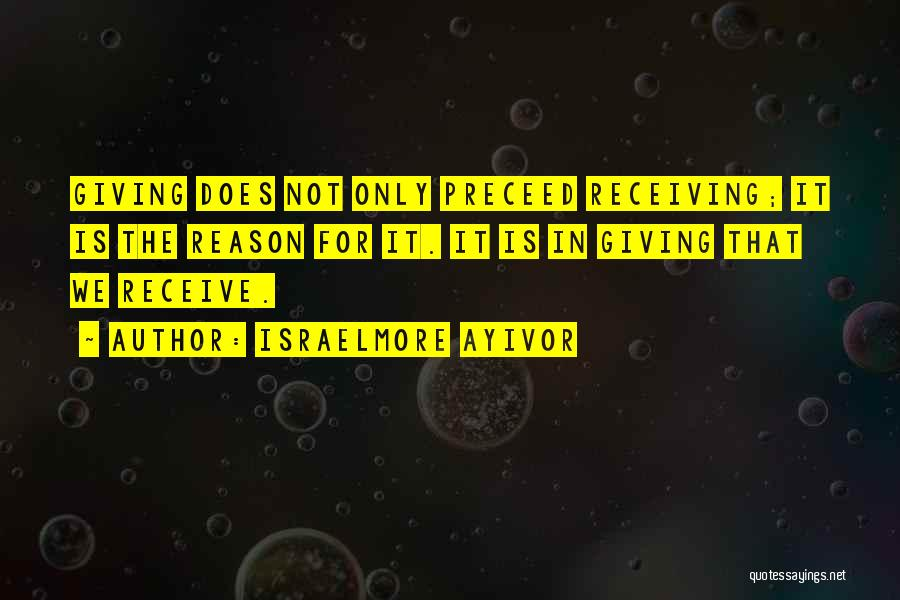 Giving Gifts Quotes By Israelmore Ayivor