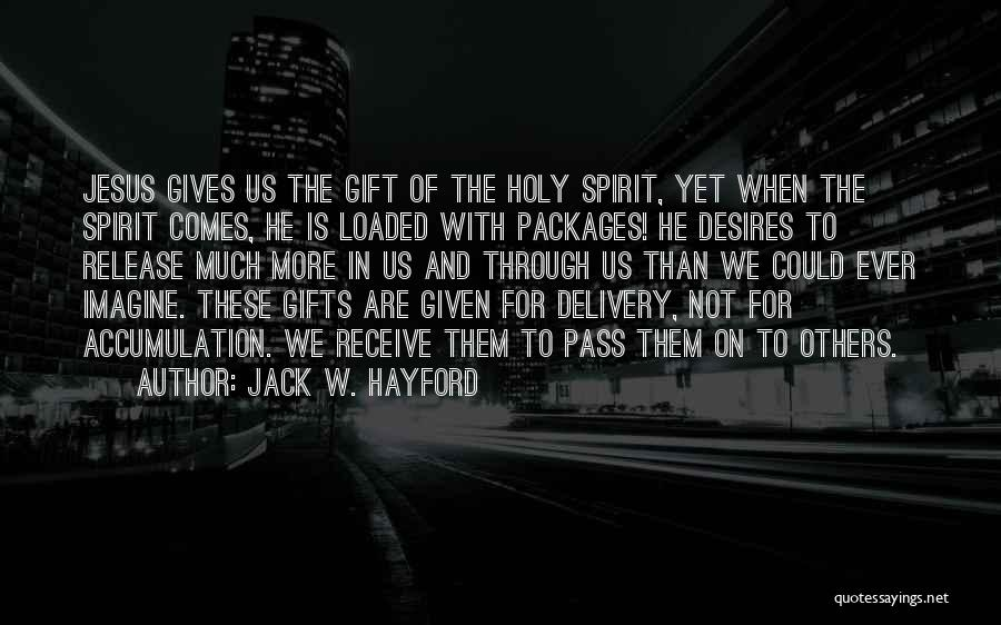 Giving Gifts Quotes By Jack W. Hayford