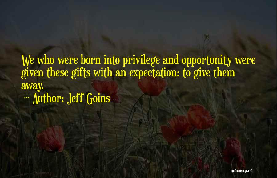 Giving Gifts Quotes By Jeff Goins