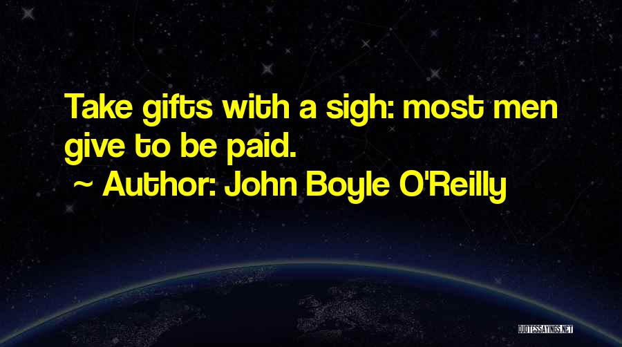 Giving Gifts Quotes By John Boyle O'Reilly