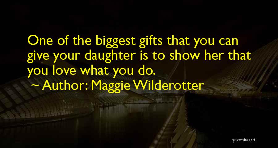 Giving Gifts Quotes By Maggie Wilderotter
