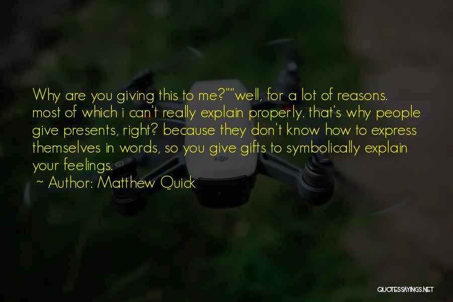 Giving Gifts Quotes By Matthew Quick