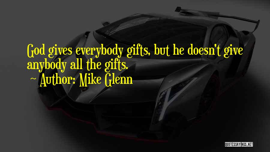 Giving Gifts Quotes By Mike Glenn