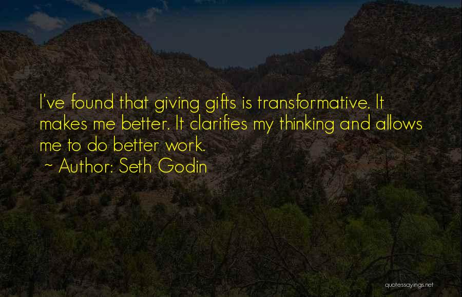 Giving Gifts Quotes By Seth Godin