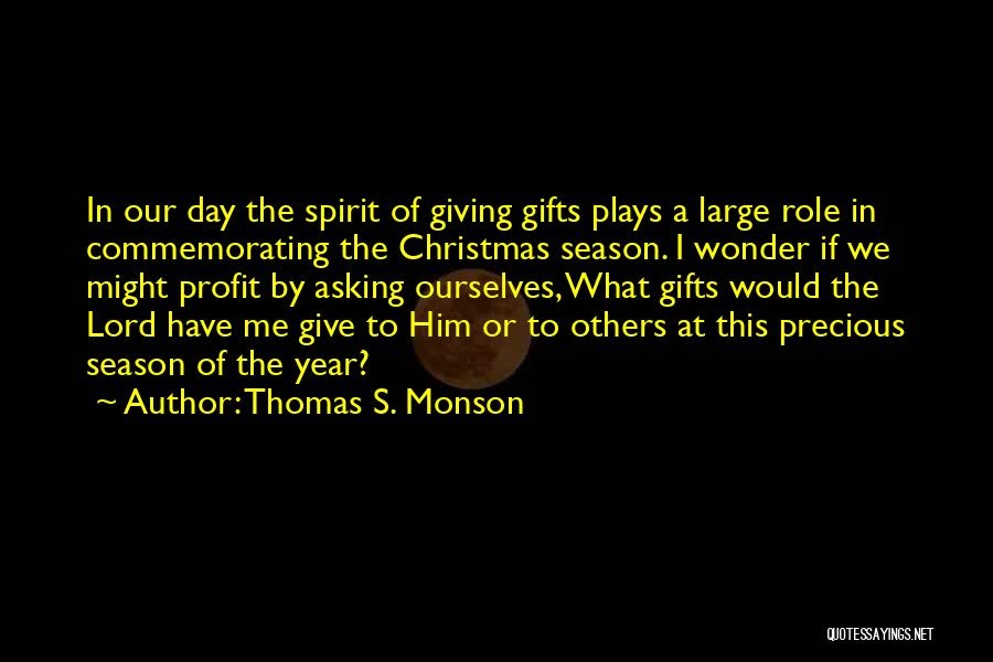 Giving Gifts Quotes By Thomas S. Monson