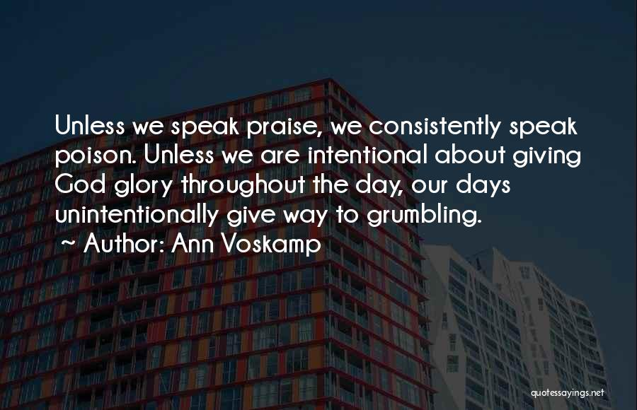 Giving God Praise Quotes By Ann Voskamp