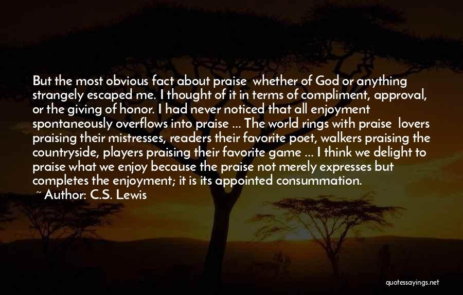 Giving God Praise Quotes By C.S. Lewis