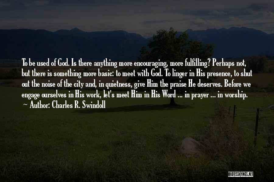 Giving God Praise Quotes By Charles R. Swindoll