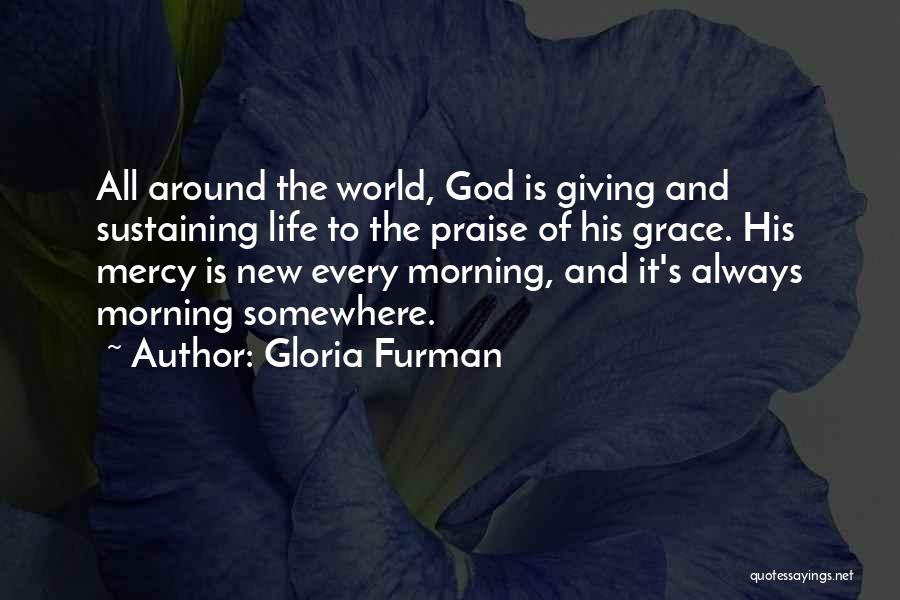 Giving God Praise Quotes By Gloria Furman