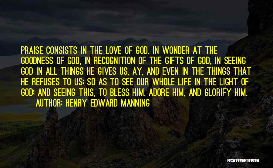 Giving God Praise Quotes By Henry Edward Manning