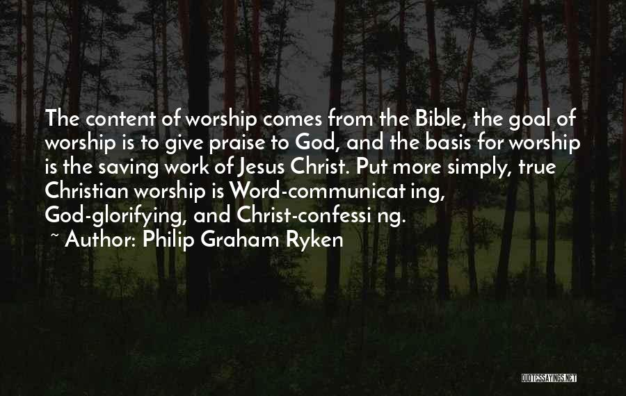 Giving God Praise Quotes By Philip Graham Ryken
