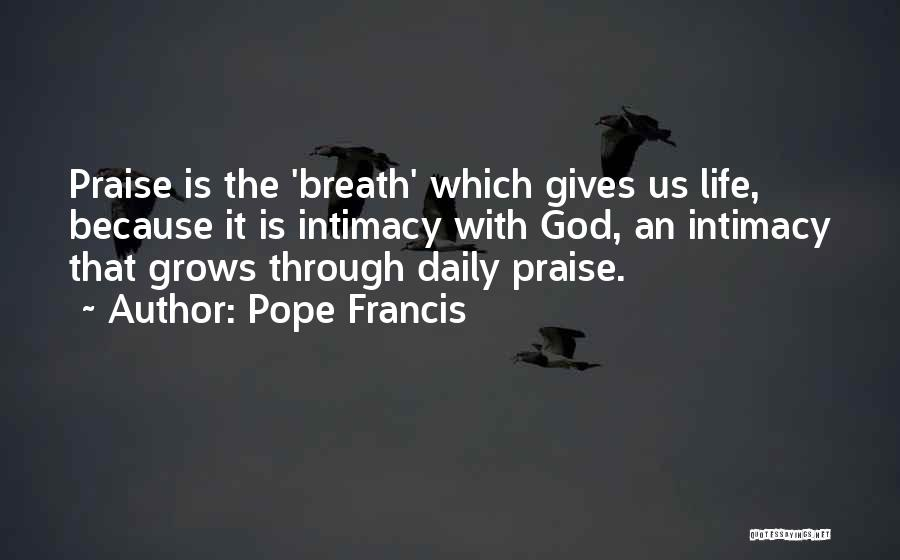 Giving God Praise Quotes By Pope Francis