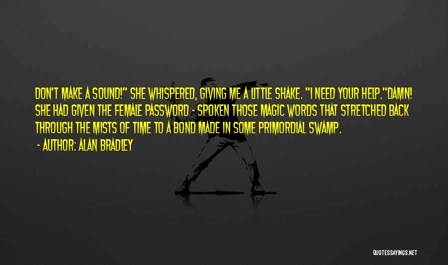 Giving In Time Of Need Quotes By Alan Bradley