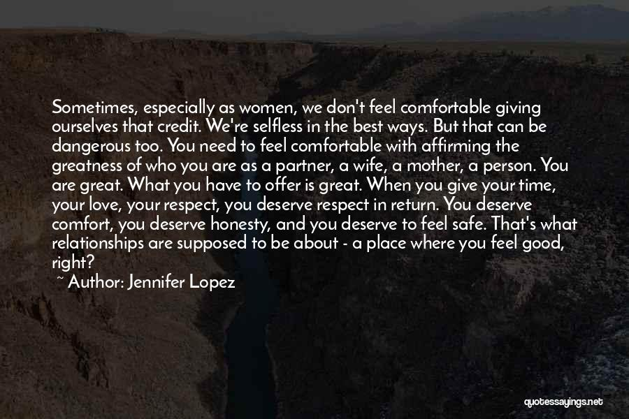 Giving In Time Of Need Quotes By Jennifer Lopez