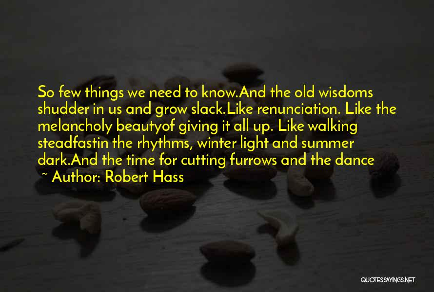 Giving In Time Of Need Quotes By Robert Hass