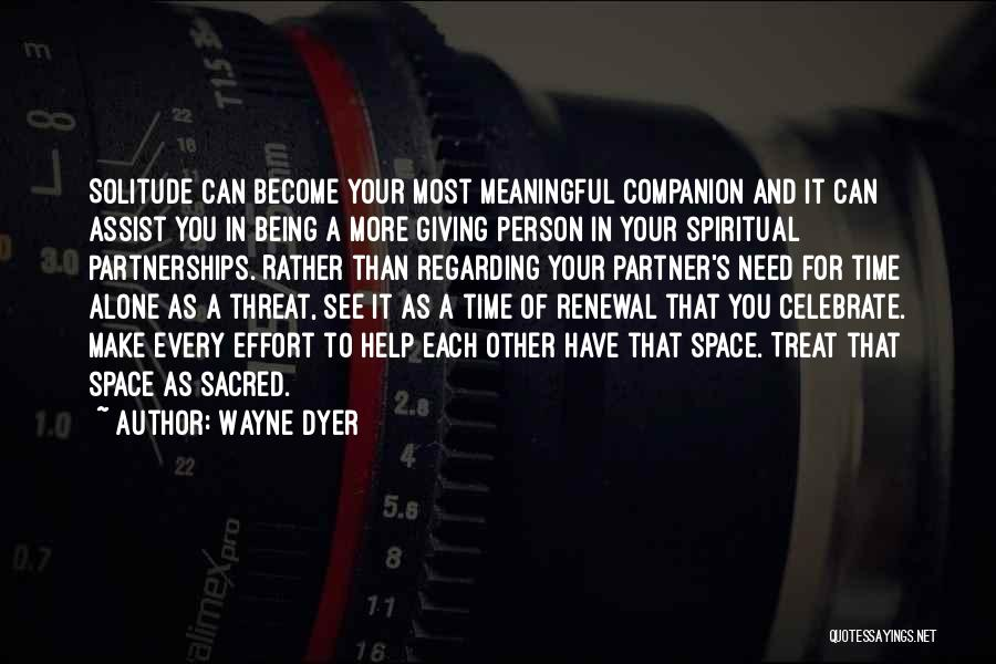 Giving In Time Of Need Quotes By Wayne Dyer