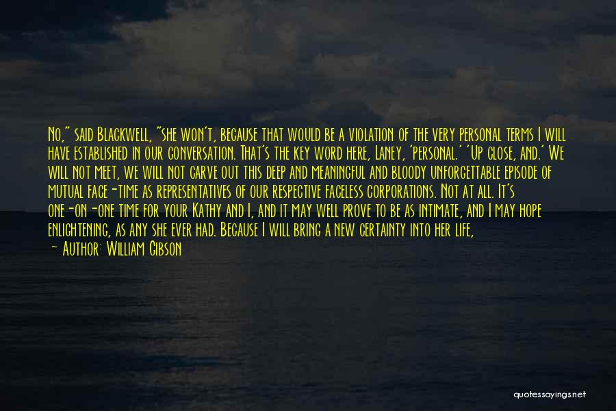 Giving In Time Of Need Quotes By William Gibson