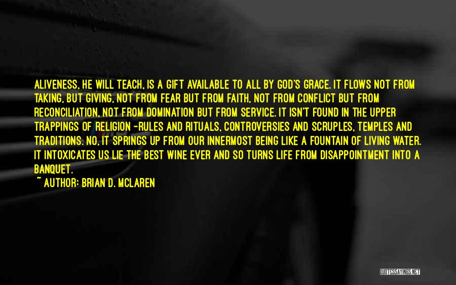 Giving It All To God Quotes By Brian D. McLaren