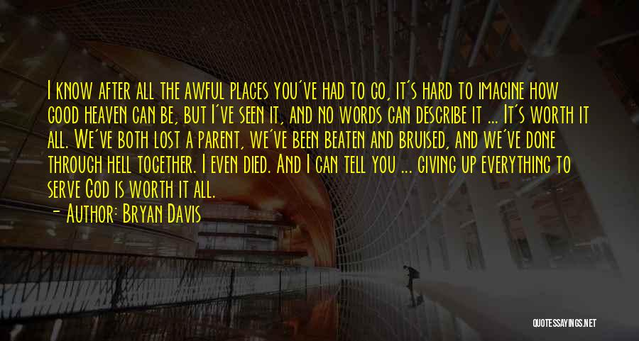 Giving It All To God Quotes By Bryan Davis
