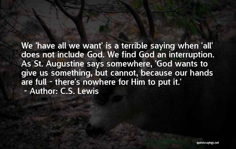 Giving It All To God Quotes By C.S. Lewis