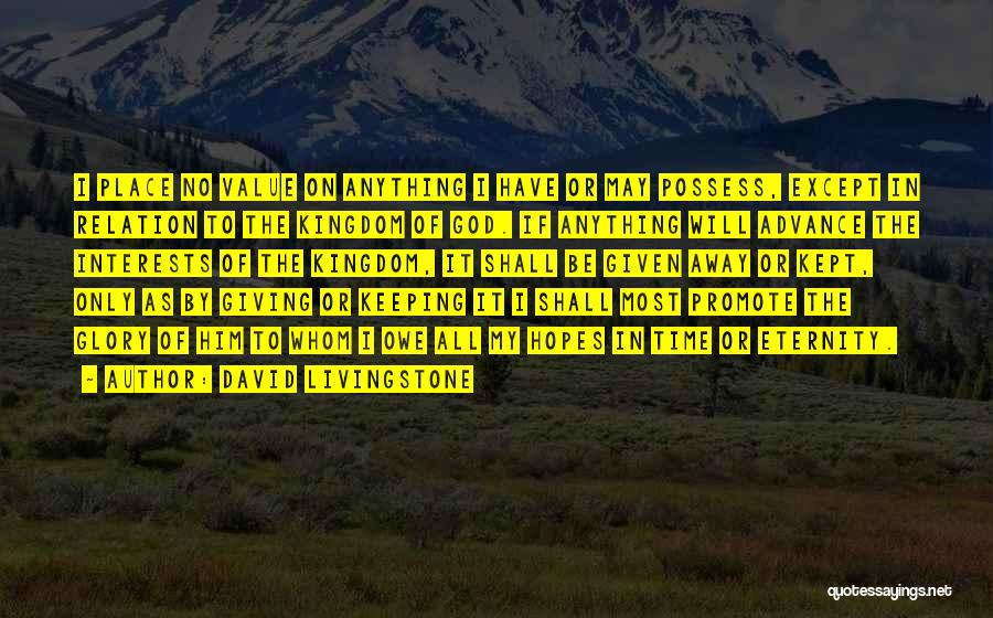 Giving It All To God Quotes By David Livingstone