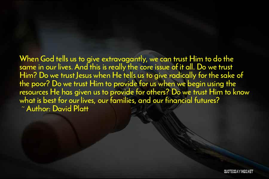 Giving It All To God Quotes By David Platt