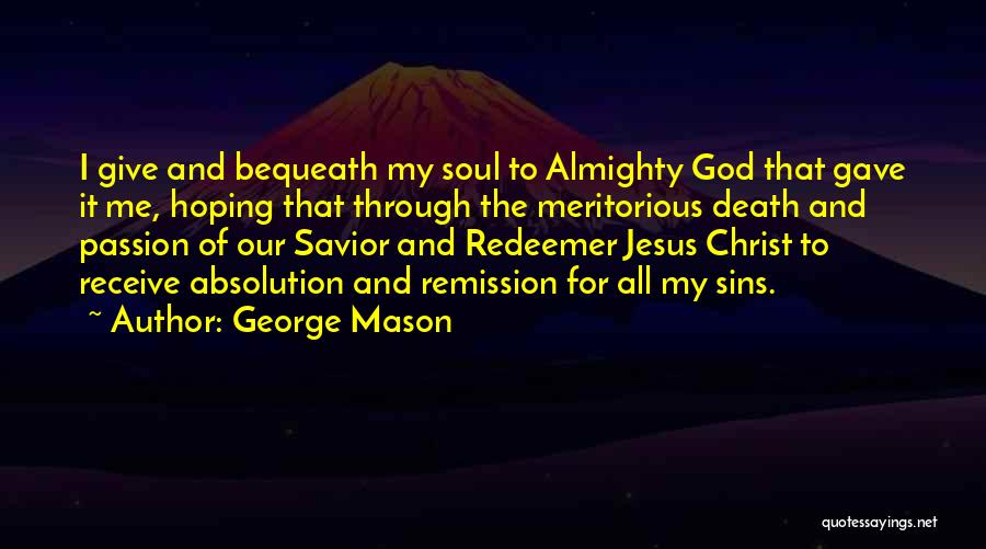 Giving It All To God Quotes By George Mason